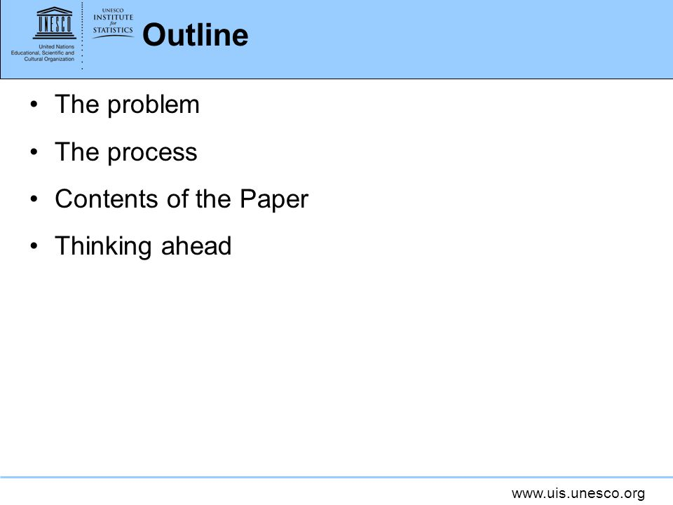 Outline The problem The process Contents of the Paper Thinking ahead