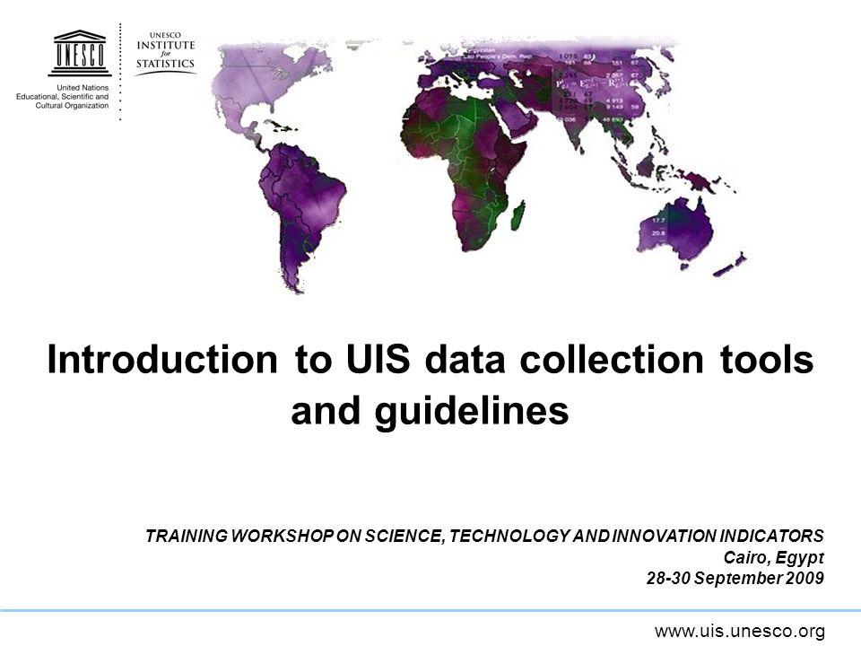 www.uis.unesco.org S&T Questionnaire – Contents Respondents information Section 1.