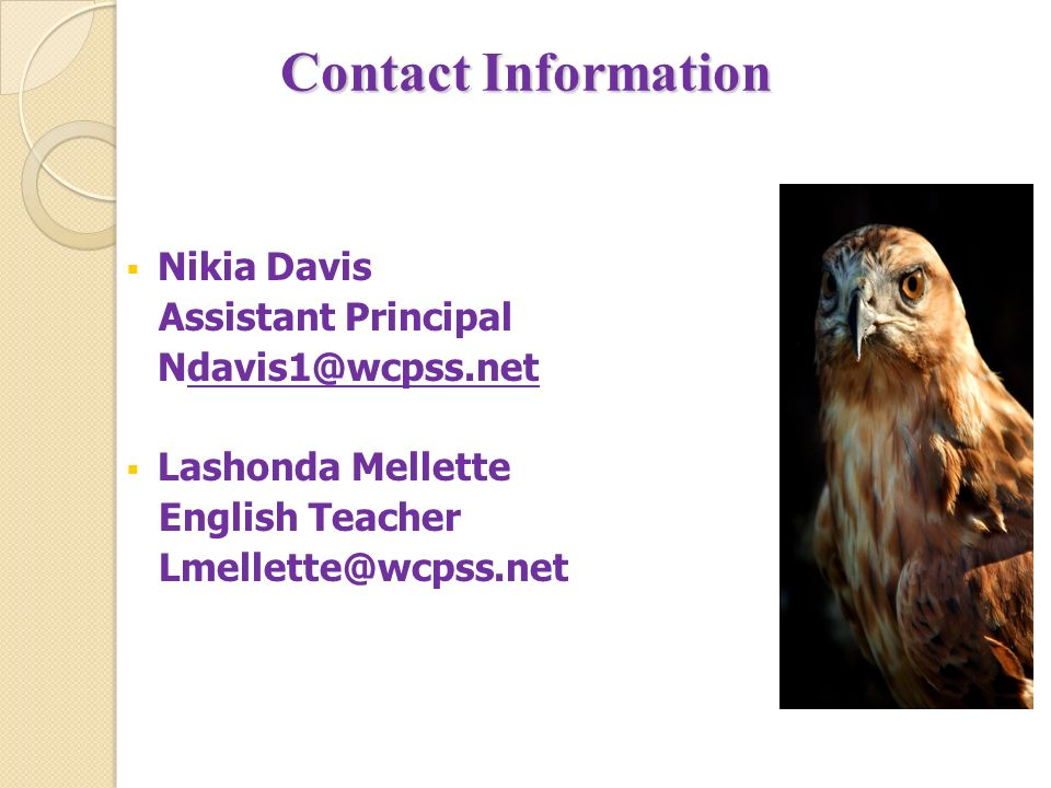 Contact Information Nikia Davis Assistant Principal Lashonda Mellette English Teacher