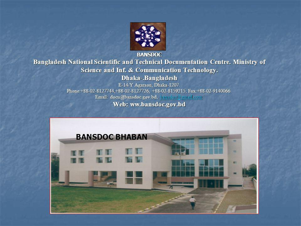 BANSDOC Bangladesh National Scientific and Technical Documentation Centre. Ministry of Science and Inf. & Communication Technology. Dhaka-.Bangladesh