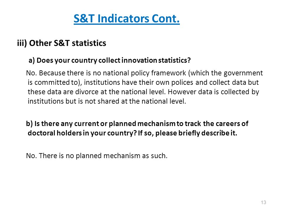 S&T Indicators Cont. iii) Other S&T statistics a) Does your country collect innovation statistics.