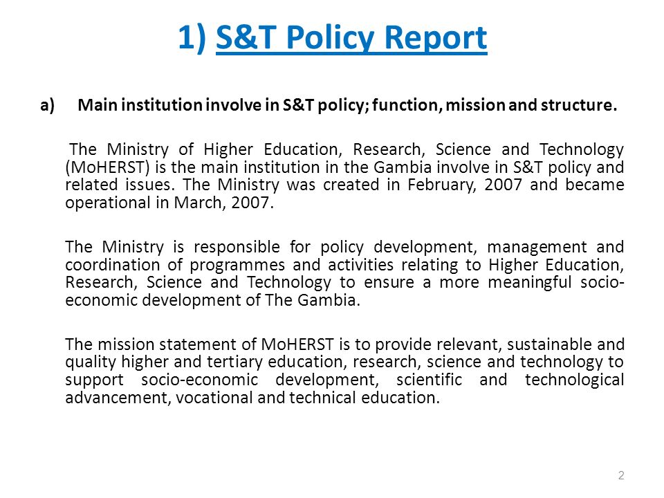 1) S&T Policy Report a)Main institution involve in S&T policy; function, mission and structure.