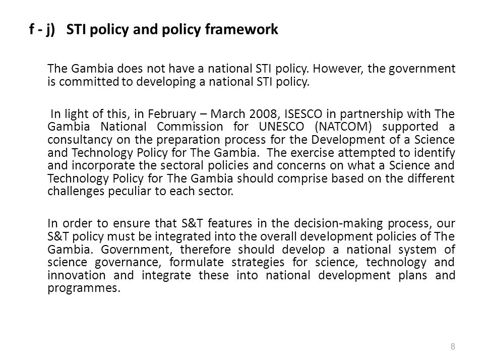 f - j) STI policy and policy framework The Gambia does not have a national STI policy.