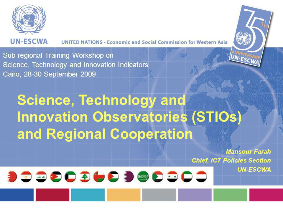 Science, Technology and Innovation Observatories (STIOs) and Regional Cooperation Sub-regional Training Workshop on Science, Technology and Innovation
