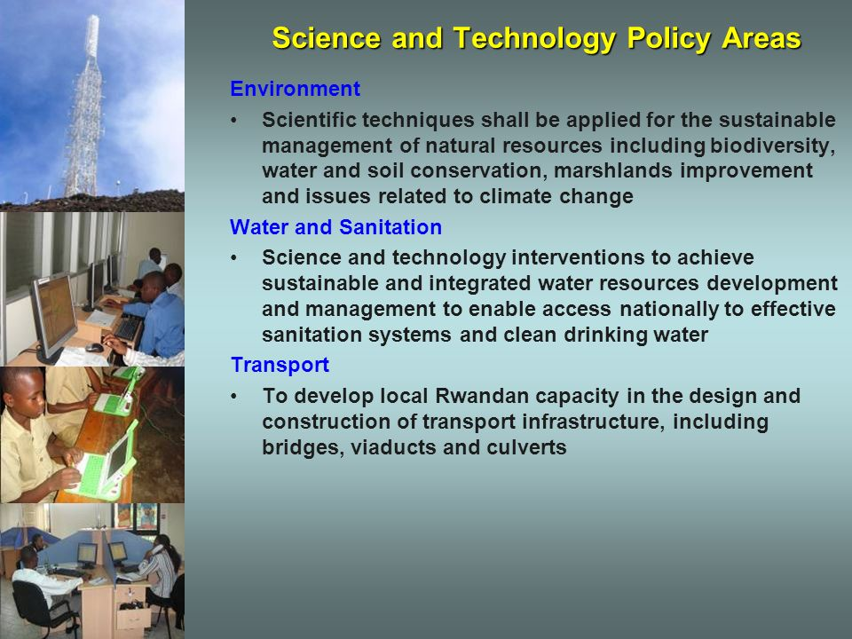 Science and Technology Policy Areas Environment Scientific techniques shall be applied for the sustainable management of natural resources including b