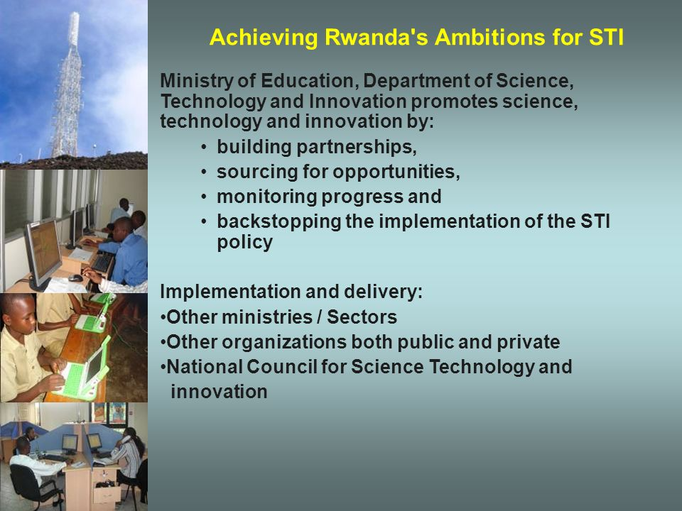 R & D FINANCING Research in public institutions is financed partially from the national annual budget with the support of external funders by development partners under bilateral (SIDA-SAREC, DFID, USAID, NUFFIC, JICA, CUD, BTC, GIZ, etc..) and international cooperation (WB, AfDB, UNESCO, UNECA, WHO,etc…) The National STI policy is expected, with time, to progressively attain the required 1% of the annual budget set aside for R&D as recommended by AMCOST.