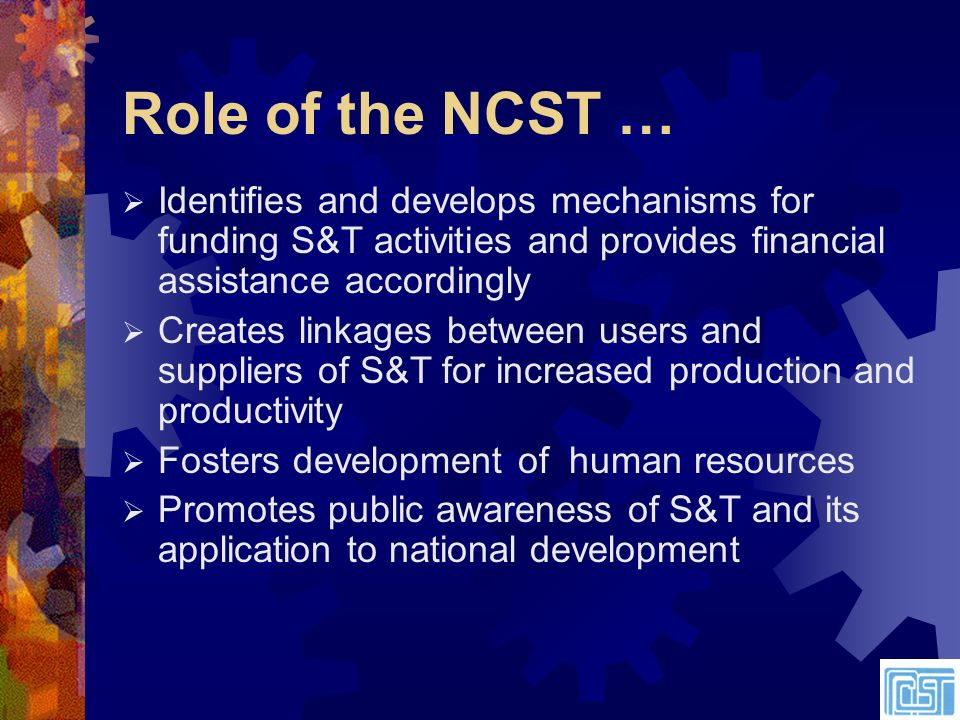 S&T CAPACITY DEVELOPMENT Policy and Planning Science and Technology Biotechnology S&T Education Strategic Plan 2005-2010 S&T Indicators – human, expenditure etc??.