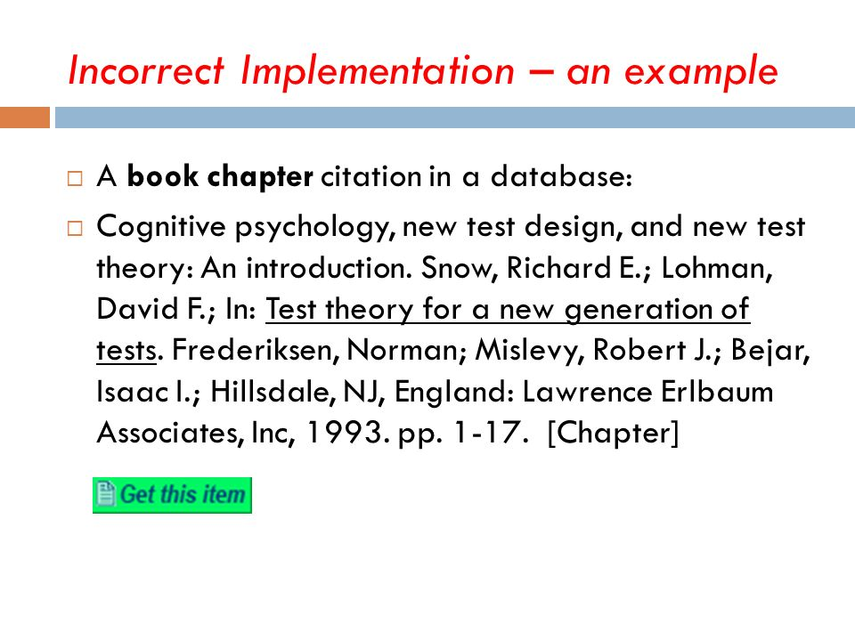 A book chapter citation in a database: Cognitive psychology, new test design, and new test theory: An introduction. Snow, Richard E.; Lohman, David F.