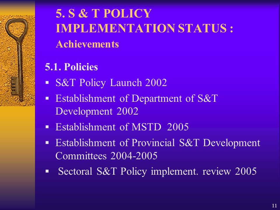 11 5. S & T POLICY IMPLEMENTATION STATUS : Achievements 5.1.