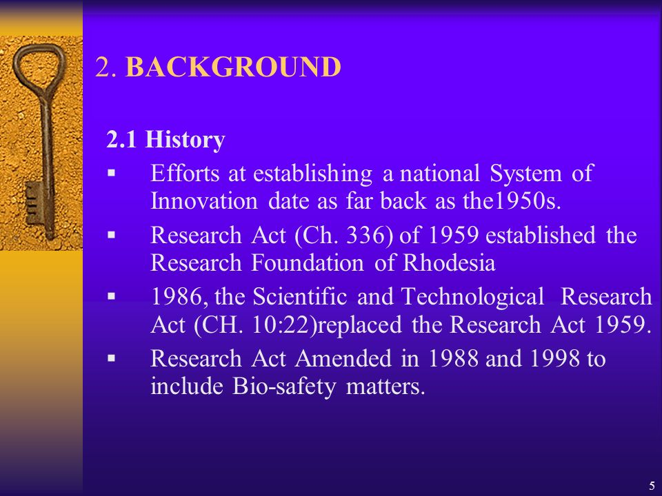 5 2. BACKGROUND 2.1 History Efforts at establishing a national System of Innovation date as far back as the1950s. Research Act (Ch. 336) of 1959 estab