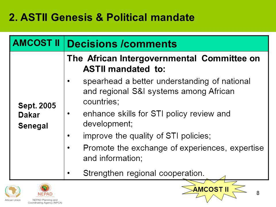 8 AMCOST II Decisions /comments Sept. 2005 Dakar Senegal The African Intergovernmental Committee on ASTII mandated to: spearhead a better understandin