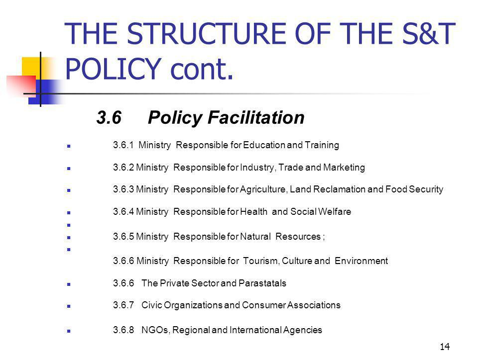THE STRUCTURE OF THE S&T POLICY cont.