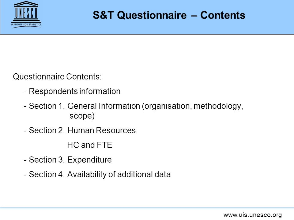 www.uis.unesco.org S&T Questionnaire – Section 2 Human Resources in R&D - Researchers Researchers only Definitions in the Instruction Manual