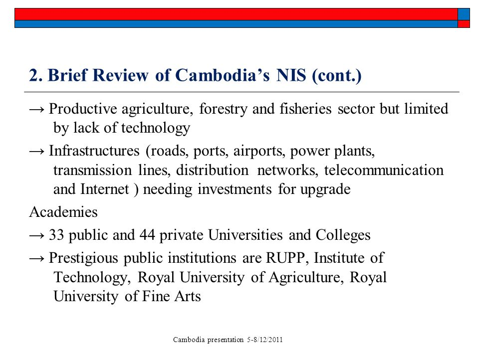 Cambodia presentation 5-8/12/2011 2. Brief Review of Cambodias NIS (cont.) Productive agriculture, forestry and fisheries sector but limited by lack o
