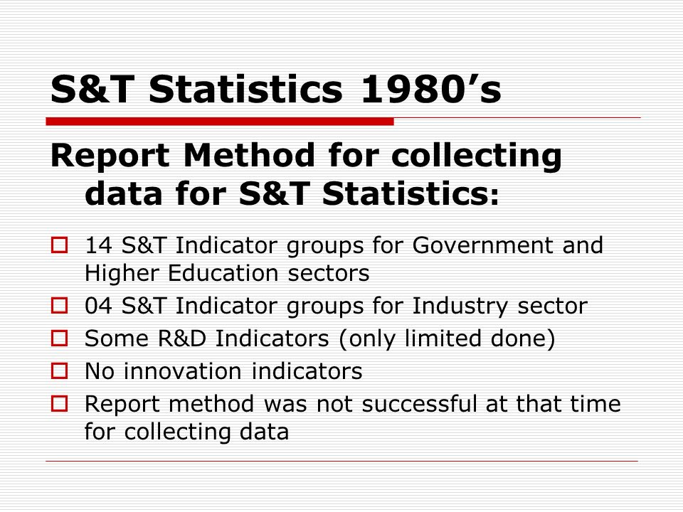 S&T Statistics 1980s Report Method for collecting data for S&T Statistics : 14 S&T Indicator groups for Government and Higher Education sectors 04 S&T