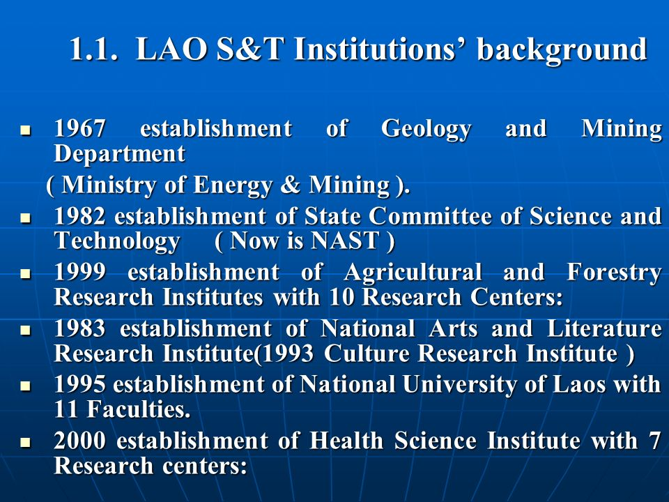 1.1. LAO S&T Institutions background 1967 establishment of Geology and Mining Department 1967 establishment of Geology and Mining Department ( Ministr