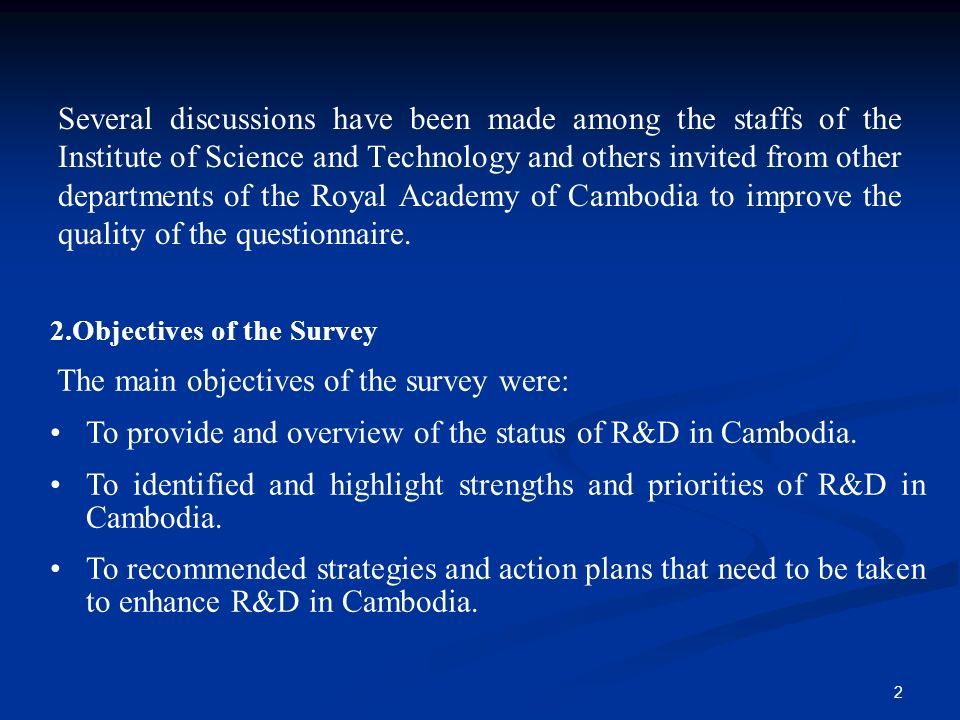 1 I. Objectives and Methodology 1.Background The 2002 National R&D Survey was the first of its kind conducted by Institute of Science and Technology o