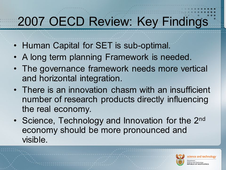 2007 OECD Review: Key Findings Human Capital for SET is sub-optimal.