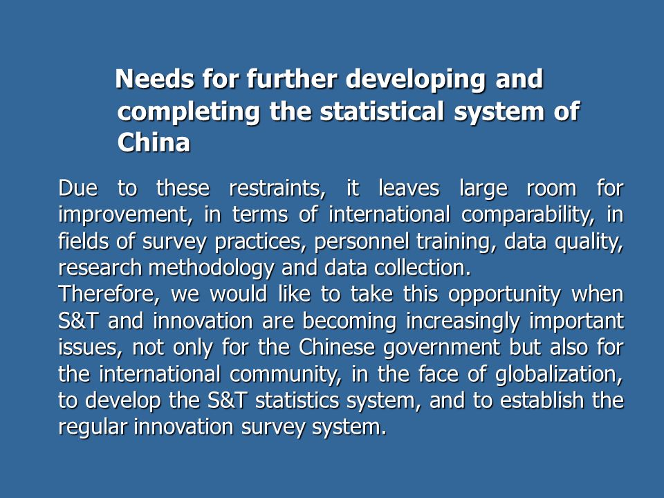 Needs for further developing and completing the statistical system of China Needs for further developing and completing the statistical system of Chin