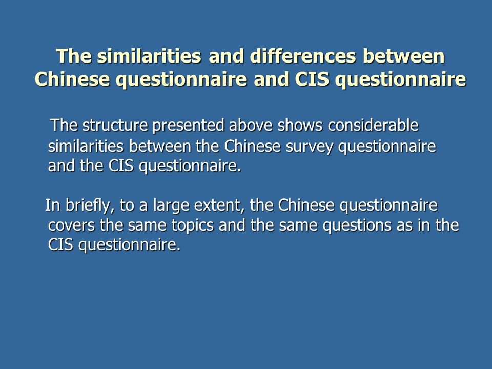 The similarities and differences between Chinese questionnaire and CIS questionnaire The structure presented above shows considerable similarities bet