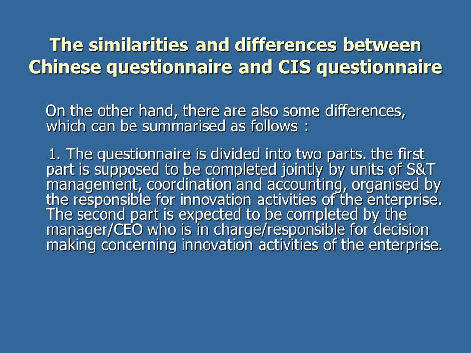 The similarities and differences between Chinese questionnaire and CIS questionnaire On the other hand, there are also some differences, which can be