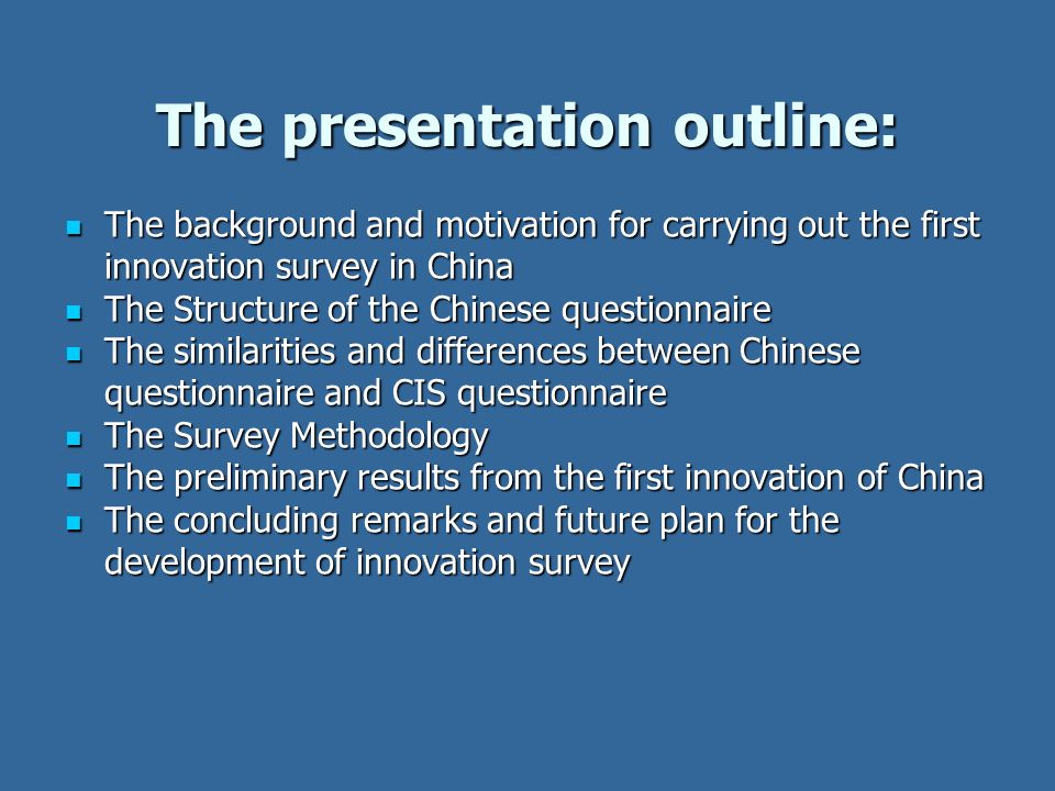 The presentation outline: The background and motivation for carrying out the first innovation survey in China The background and motivation for carryi