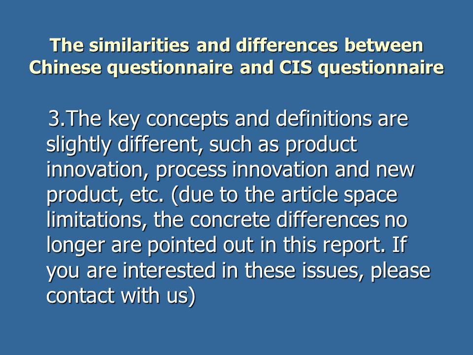 The similarities and differences between Chinese questionnaire and CIS questionnaire 3.The key concepts and definitions are slightly different, such a