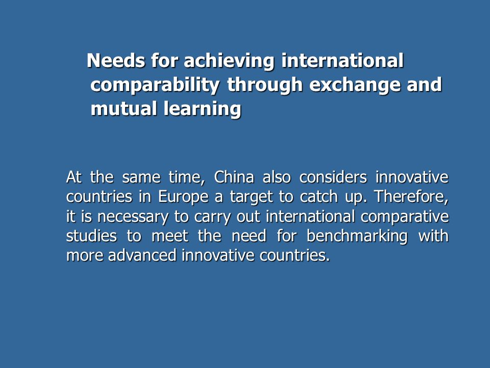 Needs for achieving international comparability through exchange and mutual learning Needs for achieving international comparability through exchange