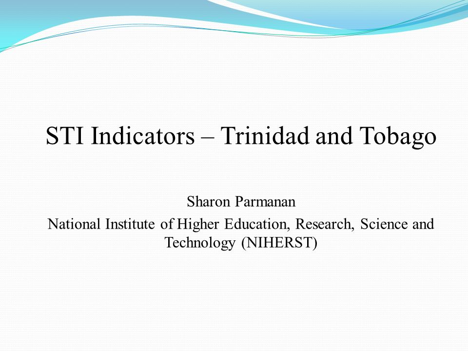 Collection of STI Data Institution responsible: The National Institute of Higher Education, Research, Science and Technology (NIHERST).