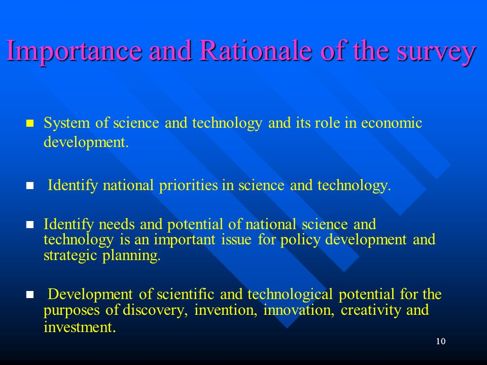 10 Importance and Rationale of the survey System of science and technology and its role in economic development. Identify national priorities in scien