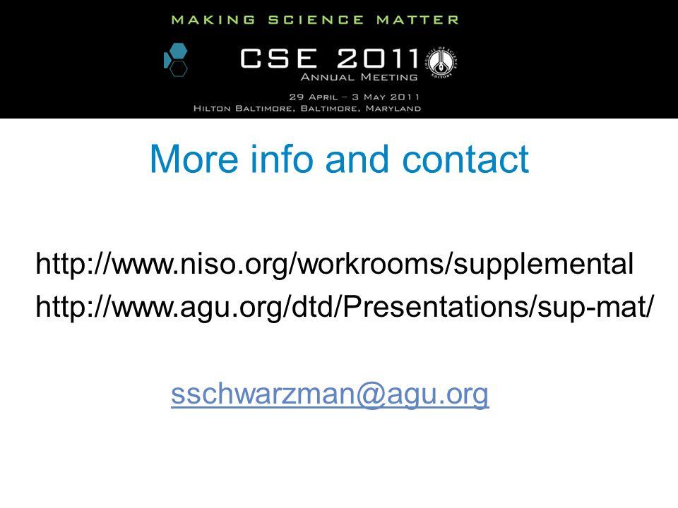More info and contact http://www.niso.org/workrooms/supplemental http://www.agu.org/dtd/Presentations/sup-mat/ sschwarzman@agu.org