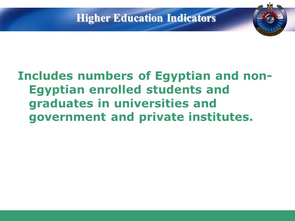 www.themegallery.com Includes numbers of Egyptian and non- Egyptian enrolled students and graduates in universities and government and private institutes.