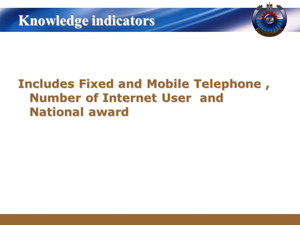 www.themegallery.com Knowledge indicators Includes Fixed and Mobile Telephone, Number of Internet User and National award