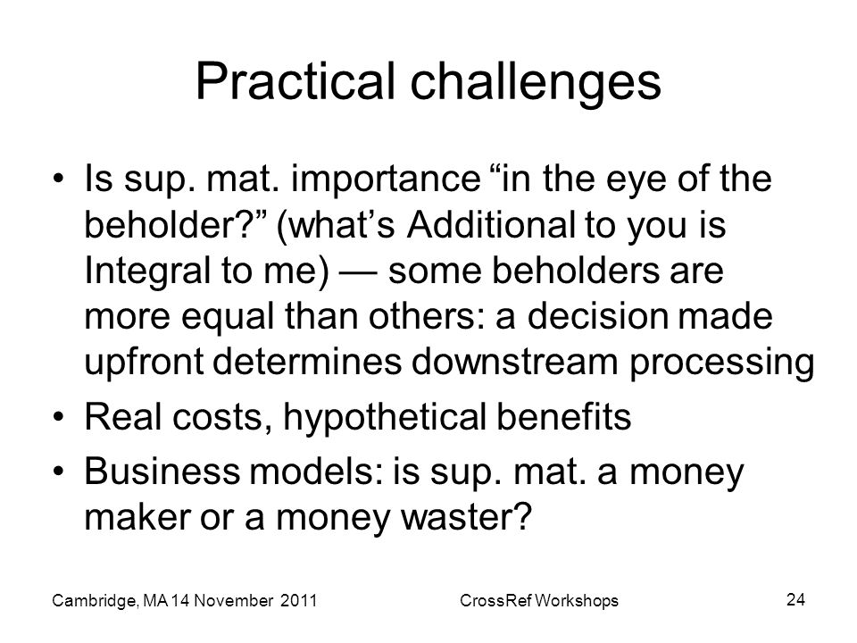 Practical challenges Is sup. mat. importance in the eye of the beholder.