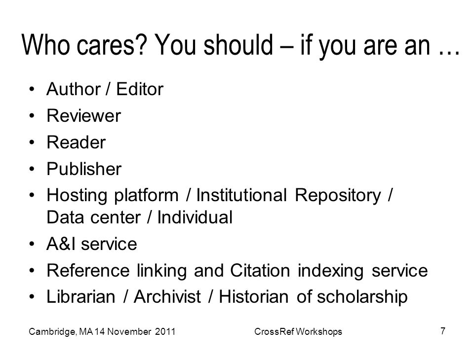 Who cares? You should – if you are an … Author / Editor Reviewer Reader Publisher Hosting platform / Institutional Repository / Data center / Individu