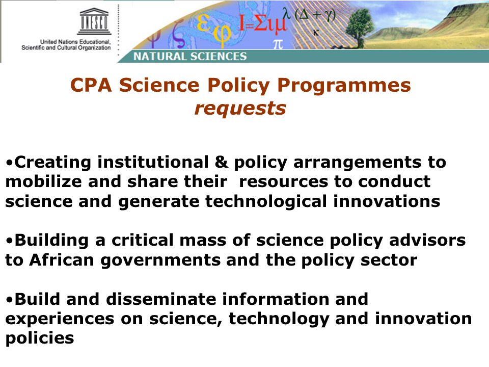 CPA Science Policy Programmes requests Creating institutional & policy arrangements to mobilize and share their resources to conduct science and gener