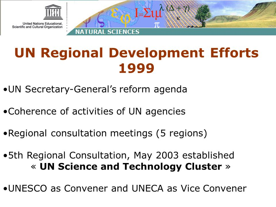 UN Regional Development Efforts 1999 UN Secretary-Generals reform agenda Coherence of activities of UN agencies Regional consultation meetings (5 regi