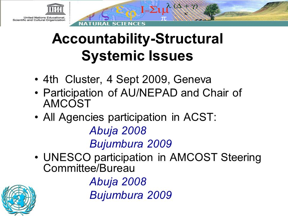 4th Cluster, 4 Sept 2009, Geneva Participation of AU/NEPAD and Chair of AMCOST All Agencies participation in ACST: Abuja 2008 Bujumbura 2009 UNESCO pa