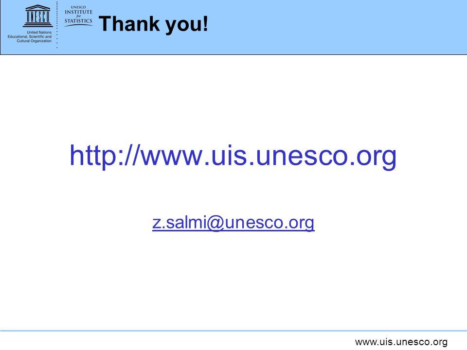 www.uis.unesco.org Thank you! http://www.uis.unesco.org z.salmi@unesco.org