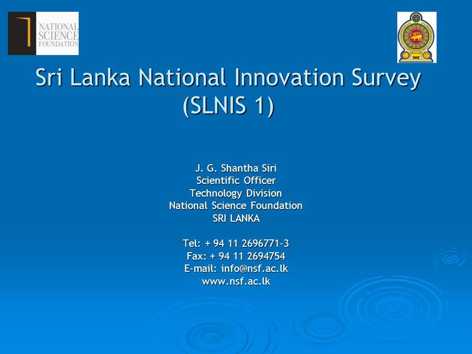 Sri Lanka National Innovation Survey (SLNIS 1) J. G.