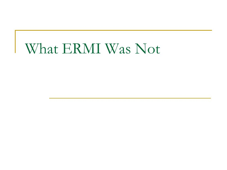 What ERMI Was Not