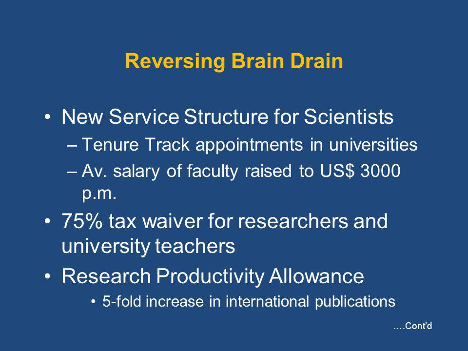Reversing Brain Drain New Service Structure for Scientists –Tenure Track appointments in universities –Av.