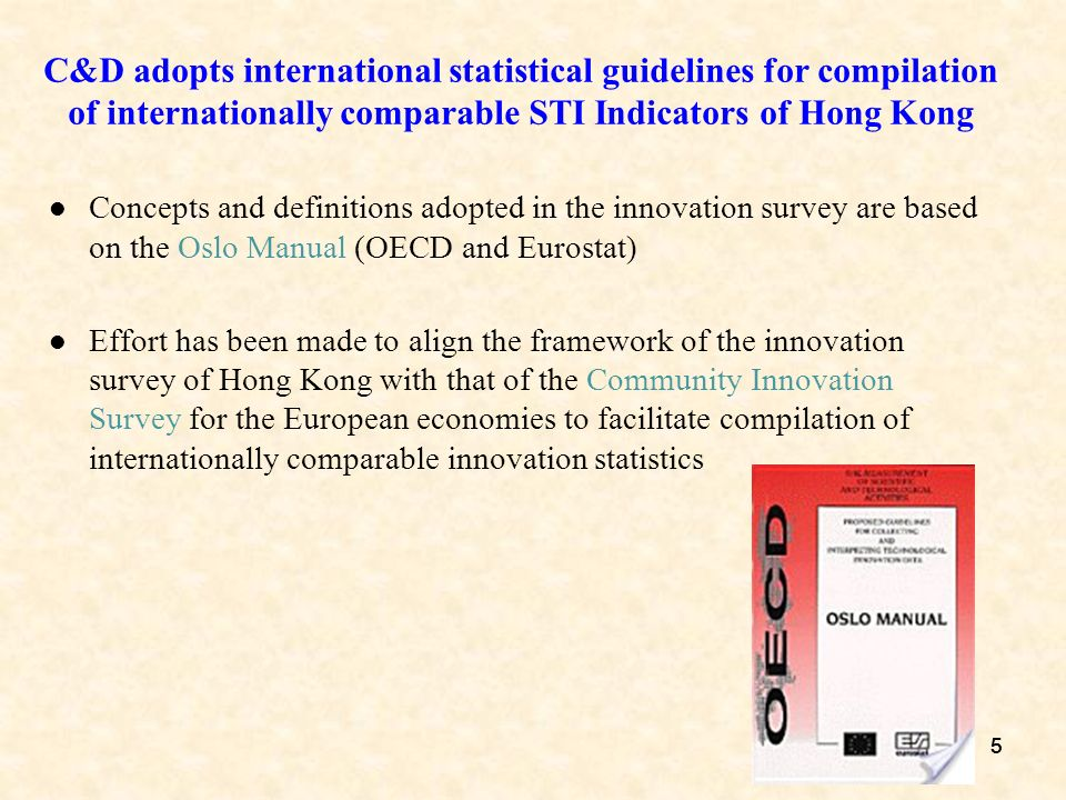 555 C&D adopts international statistical guidelines for compilation of internationally comparable STI Indicators of Hong Kong Concepts and definitions