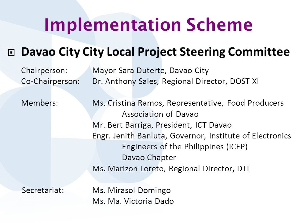 Implementation Scheme Davao City City Local Project Steering Committee Chairperson:Mayor Sara Duterte, Davao City Co-Chairperson:Dr.