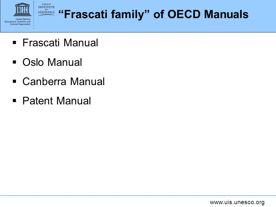 Frascati family of OECD Manuals Frascati Manual Oslo Manual Canberra Manual Patent Manual