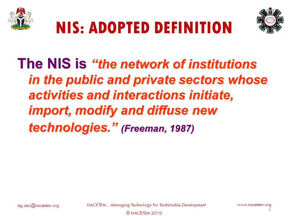 © NACETEM 2010 NACETEM…Managing Technology for Sustainable Development   NIGERIAS NATIONAL INNOVATION SYSTEM (NIS) 5