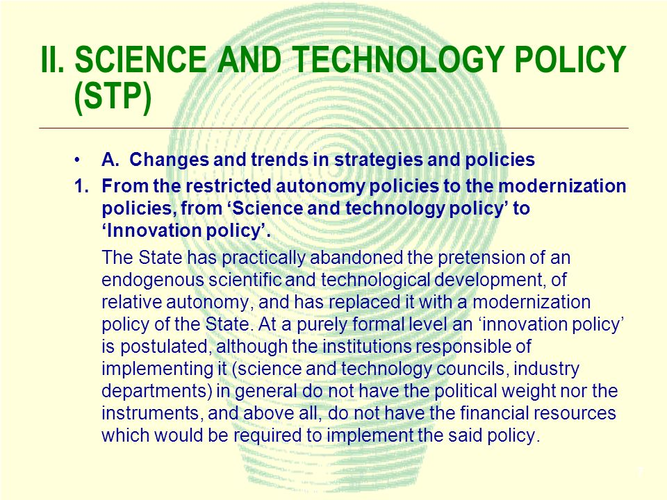 7 II. SCIENCE AND TECHNOLOGY POLICY (STP) A.Changes and trends in strategies and policies 1.From the restricted autonomy policies to the modernization