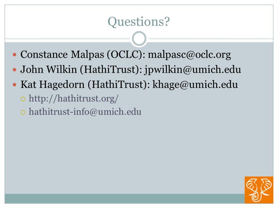 Questions? Constance Malpas (OCLC): malpasc@oclc.org John Wilkin (HathiTrust): jpwilkin@umich.edu Kat Hagedorn (HathiTrust): khage@umich.edu http://ha