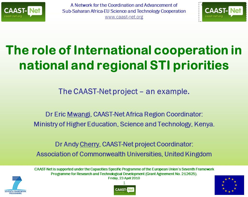 A Network for the Coordination and Advancement of Sub-Saharan Africa-EU Science and Technology Cooperation www.caast-net.org CAAST-Net is supported un