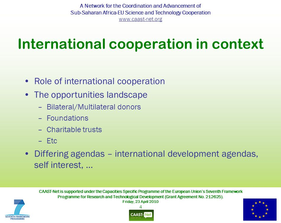 A Network for the Coordination and Advancement of Sub-Saharan Africa-EU Science and Technology Cooperation www.caast-net.org CAAST-Net is supported under the Capacities Specific Programme of the European Unions Seventh Framework Programme for Research and Technological Development (Grant Agreement No.